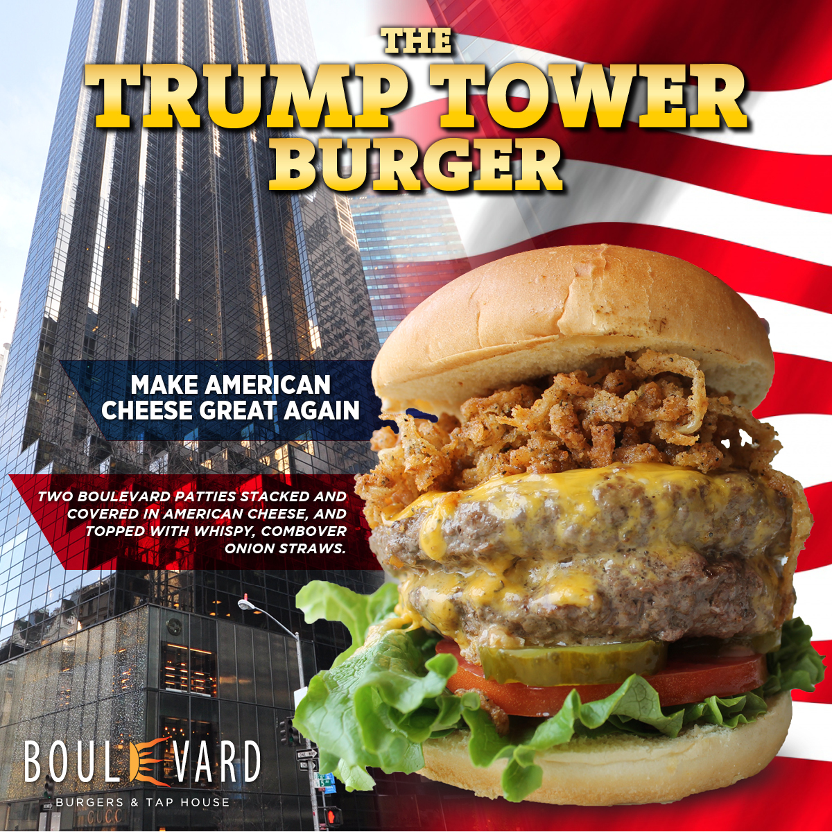 "Client Boulevard Burgers & Tap House Features Inaugural ""Trump Tower Burger"""