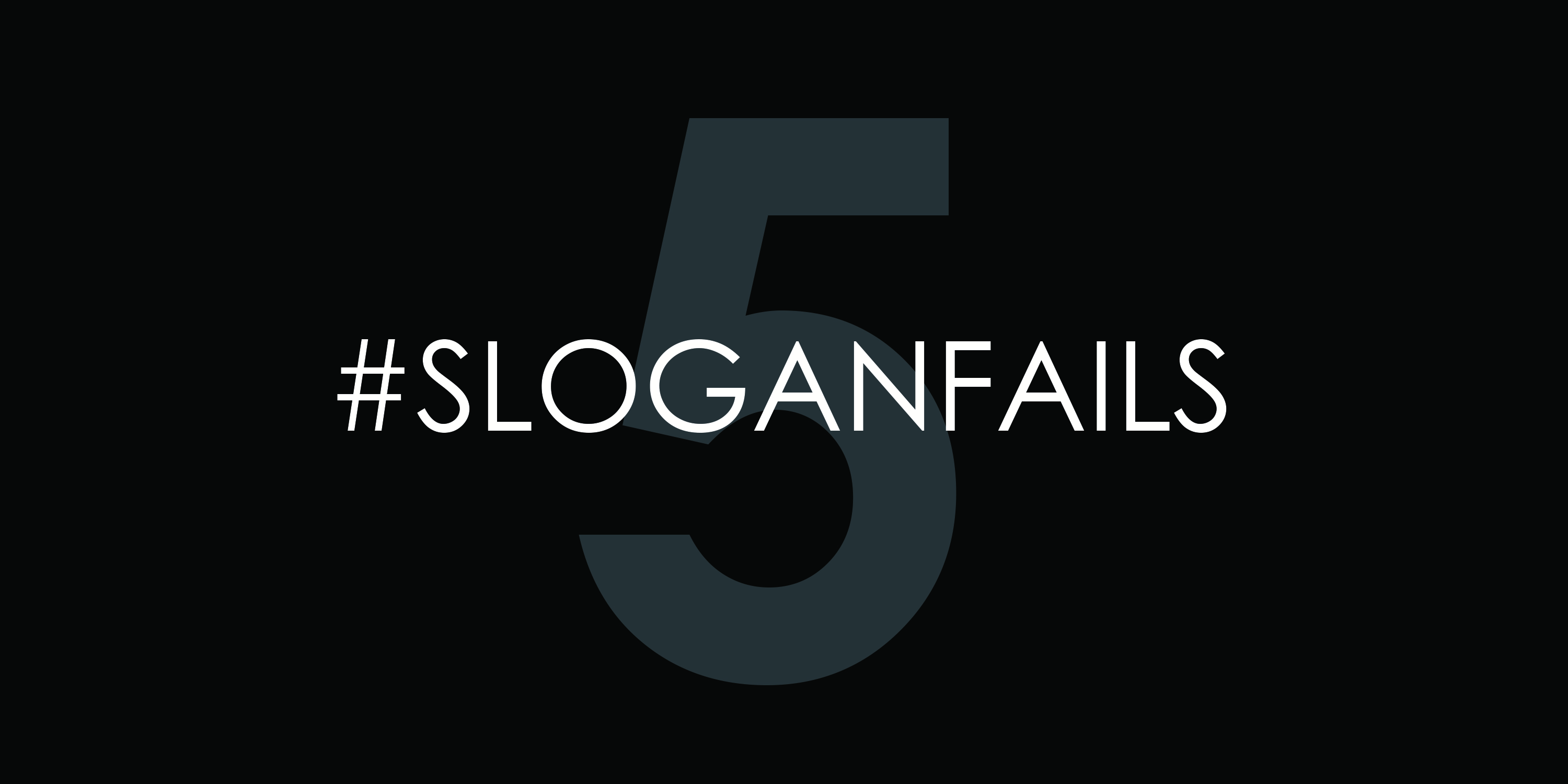 The Brand Slogan Fail – Five Big Ones
