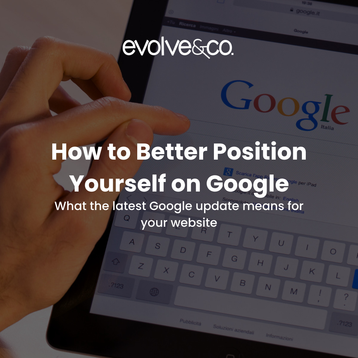 How to Better Position Yourself on Google