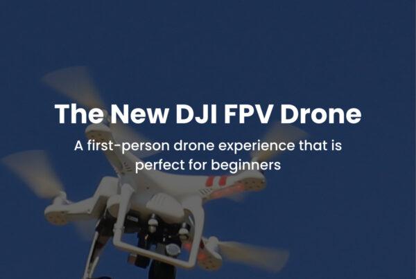DJI FPV Drone evolve & co drone videography