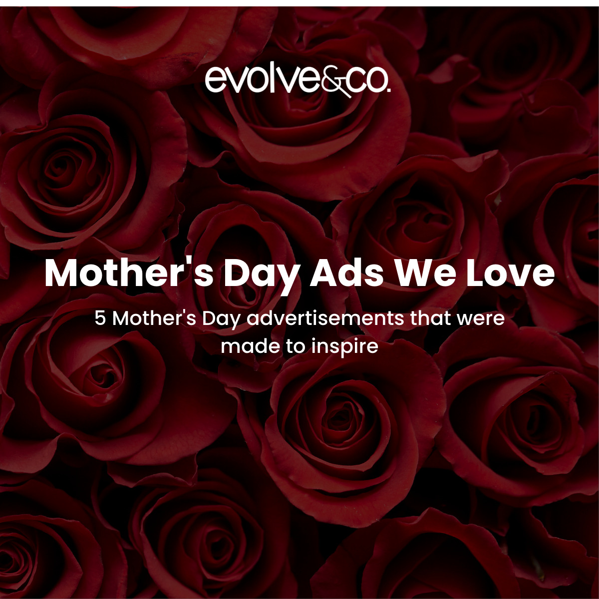 Mother's Day Ads We Love